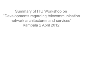 "Summary of ITU Workshop on ""Developments regarding telecommunication network architectures and services"""