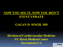 NOW YOU SEE IT, NOW YOU DON'T STENT UPDATE