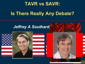 TAVR vs SAVR:  Is There Really Any Debate?