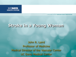 Stroke in a Young Woman  John R. Laird Professor of Medicine
