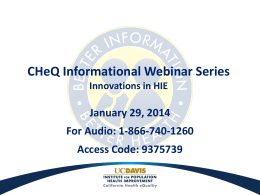 CHeQ Informational Webinar Series January 29, 2014 For Audio: 1-866-740-1260 Access Code: 9375739