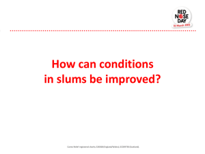 How can conditions in slums be improved?