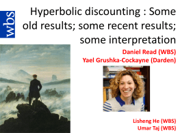 Hyperbolic discounting : Some old results; some recent results; some interpretation