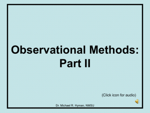 Observational Methods: Part II (Click icon for audio) Dr. Michael R. Hyman, NMSU