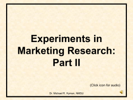Experiments in Marketing Research: Part II (Click icon for audio)