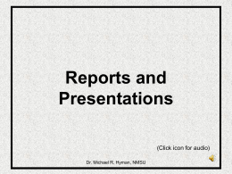 Reports and Presentations (Click icon for audio) Dr. Michael R. Hyman, NMSU