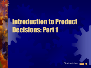 Introduction to Product Decisions: Part 1 Click icon to hear