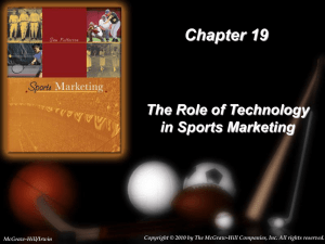 Chapter 19 The Role of Technology in Sports Marketing 19-1