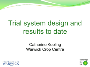Trial system design and results to date  Catherine Keeling