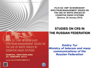 ITU-R SG 1/WP 1B WORKSHOP: SPECTRUM MANAGEMENT ISSUES ON COGNITIVE RADIO SYSTEMS