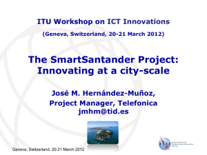 The SmartSantander Project: Innovating at a city-scale ITU Workshop on