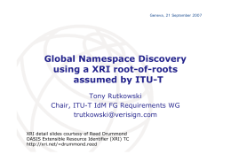 Global Namespace Discovery using a XRI root-of-roots assumed by ITU-T Tony Rutkowski