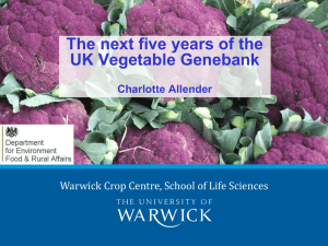 The next five years of the UK Vegetable Genebank Charlotte Allender