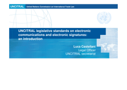 UNCITRAL legislative standards on electronic communications and electronic signatures: an introduction Luca Castellani