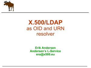 X.500/LDAP as OID and URN resolver Erik Andersen