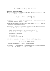 Pries: 676 Number Theory. 2010. Homework 4. Discriminant and Integral Basis