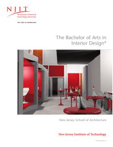 The Bachelor of Arts in Interior Design* New Jersey Institute of Technology