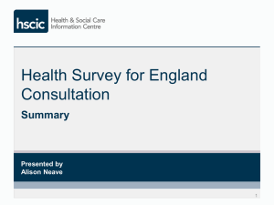 Health Survey for England Consultation Summary Presented by