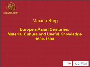 Maxine Berg Europe's Asian Centuries: Material Culture and Useful Knowledge 1600-1800