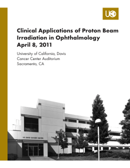 Clinical Applications of Proton Beam Irradiation in Ophthalmology April 8, 2011