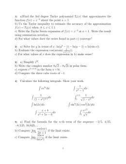a)Find the 3rd degree Taylor polynomial T (x) that approximates the