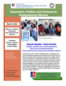 Economics, Politics and Violence in Contemporary Mexico Keynote Speaker:  Carlos Hurtado