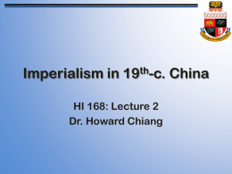 Imperialism in 19 -c. China HI 168: Lecture 2 Dr. Howard Chiang