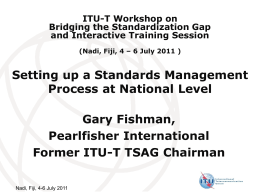 Setting up a Standards Management Process at National Level Gary Fishman, Pearlfisher International