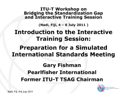 Introduction to the Interactive Training Session: Preparation for a Simulated International Standards Meeting