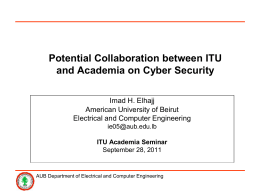 Potential Collaboration between ITU and Academia on Cyber Security Imad H. Elhajj
