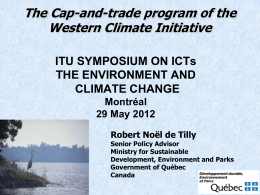 The Cap-and-trade program of the Western Climate Initiative ITU SYMPOSIUM ON ICTs