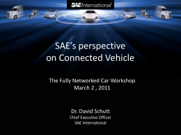 SAE's perspective on Connected Vehicle The Fully Networked Car Workshop