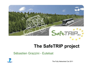 The SafeTRIP project Sébastien Grazzini - Eutelsat The Fully Networked Car 2011