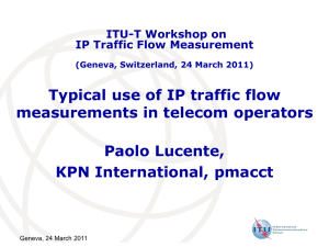 Typical use of IP traffic flow measurements in telecom operators Paolo Lucente,
