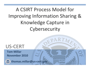US‐CERT A CSIRT Process Model for   Improving Information Sharing &