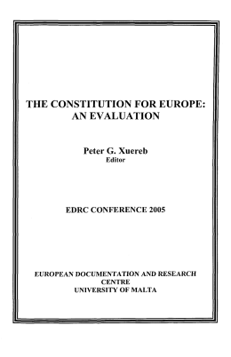 THE CONSTITUTION FOR EUROPE: AN EVALUATION Peter G. Xuereb EDRC CONFERENCE 2005