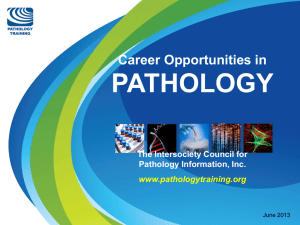 PATHOLOGY  Career Opportunities in The Intersociety Council for