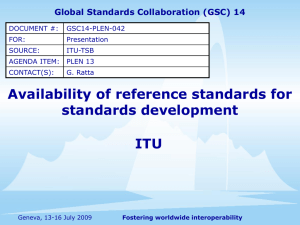 Availability of reference standards for standards development ITU Global Standards Collaboration (GSC) 14