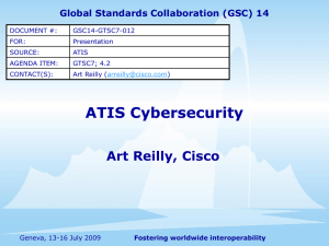 ATIS Cybersecurity Art Reilly, Cisco Global Standards Collaboration (GSC) 14