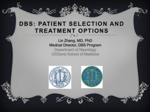 D B S :   PAT I E N... T R E AT M E N T  ... Lin Zhang, MD, PhD Medical Director, DBS Program