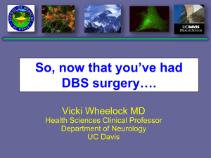 So, now that you've had DBS surgery…. Vicki Wheelock MD