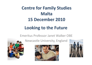 Centre for Family Studies Malta 15 December 2010 Looking to the Future