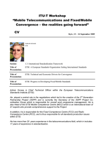 "ITU-T Workshop ""Mobile Telecommunications and Fixed/Mobile Convergence – the realities going forward"" CV"