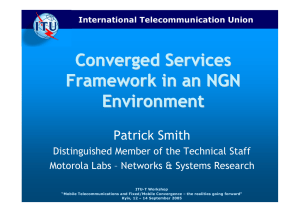 Converged Services Framework in an NGN Environment Patrick Smith