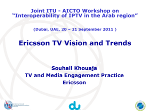 Ericsson TV Vision and Trends  Souhail Khouaja TV and Media Engagement Practice