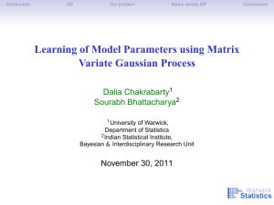 Learning of Model Parameters using Matrix Variate Gaussian Process Dalia Chakrabarty Sourabh Bhattacharya