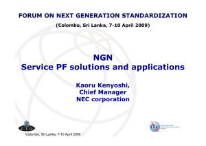 NGN Service PF solutions and applications Kaoru Kenyoshi, Chief Manager