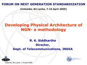 Developing Physical Architecture of NGN- a methodology R. K. Siddhartha Director,