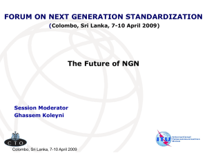 FORUM ON NEXT GENERATION STANDARDIZATION The Future of NGN (