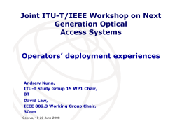 Joint ITU-T/IEEE Workshop on Next Generation Optical Access Systems Operators' deployment experiences